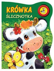 okładka Krówka ślicznotka, Książka | Urszula Kozłowska