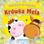 okładka Krówka Mela. Zabawa w kąpieli, Książka | Urszula Kozłowska