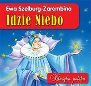 okładka Idzie niebo. Klasyka polska, Książka | Szelburg-Zarembina Ewa