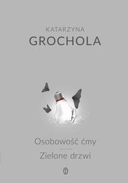 okładka Osobowość ćmy. Zielone drzwi, Książka | Katarzyna Grochola