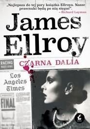 okładka Czarna Dalia, Książka | James Ellroy
