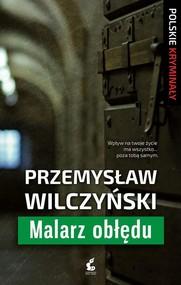 okładka Malarz obłędu, Książka | Przemysław Wilczyński