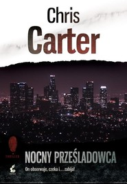 okładka Nocny prześladowca, Książka | Chris Carter