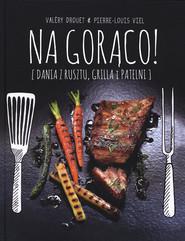 okładka Na gorąco!, Książka | Valery Drouet, Pierre-Louis Viel