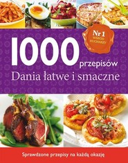 okładka 1000 przepisów. Dania łatwe i smaczne, Książka |