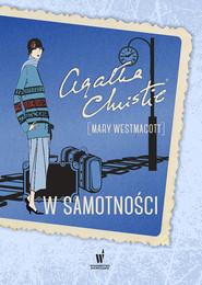 okładka W samotności, Książka   Agata Christie, Mary Westmacott