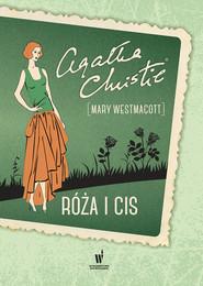 okładka Róża i cis, Książka | Agata Christie, Mary Westmacott