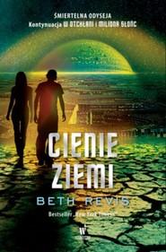 okładka Cienie Ziemi, Książka   Beth Revis