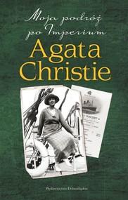 okładka Moja podróż po Imperium, Książka | Agata Christie