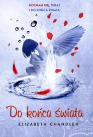 okładka Do końca świata. Pocałunek anioła 6, Książka   Elizabeth  Chandler