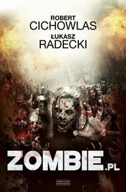 okładka Zombie.pl, Książka | Robert Cichowlas, Łukasz Radecki