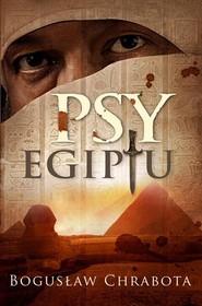 okładka Psy Egiptu, Książka | Bogusław Chrabota