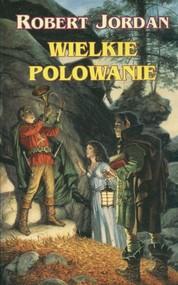 okładka Wielkie polowanie, Książka   Robert Jordan