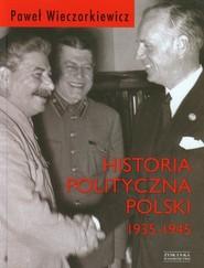 okładka Historia polityczna Polski 1935-1945, Książka | Paweł Piotr Wieczorkiewicz