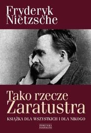 okładka Tako rzecze Zaratustra. Książka dla wszystkich i dla nikogo, Książka | Fryderyk Nietzsche