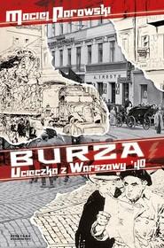 okładka Burza. Ucieczka z Warszawy '40, Książka   Maciej Parowski