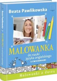 okładka Malowanka do nauki języka angielskiego z ćwiczeniami, Książka | Beata Pawlikowska