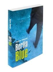 okładka Berlin Blue, Książka | Zbikowski Zbigniew