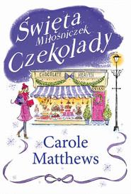 okładka Święta Miłośniczek Czekolady, Książka   Carole Matthews