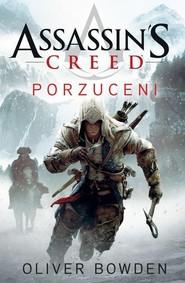 okładka Assassin's Creed: Porzuceni, Książka | Oliver Bowden