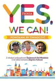 okładka Yes, We Can! Powołani by świadczyć, Książka   Zbigniew Kaliszuk