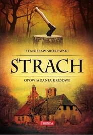 okładka Strach. Opowiadania kresowe, Książka   Stanisław Srokowski