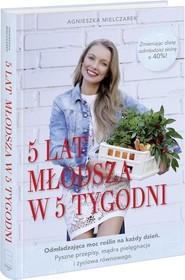 okładka 5 lat młodsza w 5 tygodni, Książka   Mielczarek Agnieszka