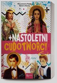 okładka Nastoletni cudotwórcy, Książka   Małgorzata Pabis, Henryk Bejda