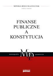 okładka Finanse publiczne a Konstytucja, Ebook | Monika Bogucka-Felczak