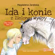 okładka Ida i konie. Tom 2. Ida i konie z Zielonej Wyspy, Audiobook | Magdalena Zarębska