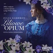 okładka Liliowe opium, Audiobook | Julia Gambrot