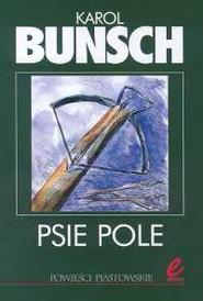 okładka Psie pole, Książka | Bunsch Karol