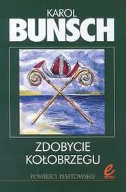 okładka Zdobycie Kołobrzegu, Książka | Bunsch Karol