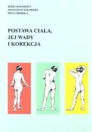 okładka Postawa ciała jej wady i korekcja, Książka | Jerzy Kołodziej, Krzysztof Kołodziej, Irena Momola