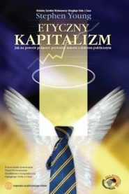 okładka Etyczny kapitalizm Jak na powrót połączyć prywatny interes z dobrem publicznym, Książka | Young Stephen