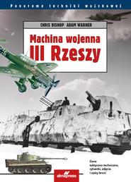 okładka Machina wojenna III Rzeszy, Książka   Chris Bishop, Adam Warner