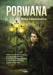 okładka Porwana, Książka | Róża Lewanowicz