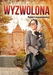 okładka Wyzwolona, Książka | Róża Lewanowicz