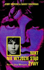 okładka Nikt nie wyjdzie stąd żywy Historia Jima Morrisona, Książka | Jerry Hopkins, Danny Sugerman