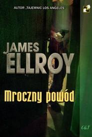 okładka Mroczny powód, Książka | James Ellroy