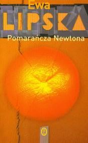 okładka Pomarańcza Newtona, Książka   Ewa Lipska
