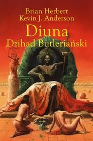 okładka Diuna Dżihad Butleriański, Książka | Brian Herbert, Kevin J. Anderson