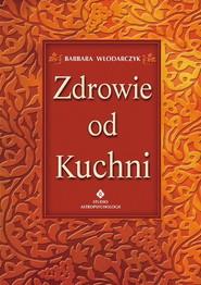 okładka Zdrowie od kuchni, Książka   Barbara Włodarczyk