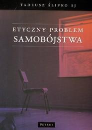 okładka Etyczny problem samobójstwa, Książka   Ślipko Tadeusz