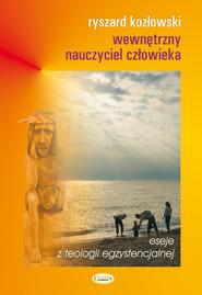 okładka Wewnętrzny nauczyciel człowieka Eseje z teologii egzystencjalnej, Książka | Kozłowski Ryszard