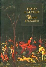 okładka Baron drzewołaz, Książka | Calvino Italo
