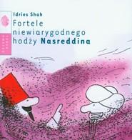 okładka Fortele niewiarygodnego hodży Nasreddina, Książka   Shah Idries