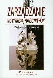okładka Zarządzanie motywacją pracowników, Książka | Kozłowski Waldemar