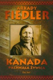 okładka Kanada pachnąca żywicą, Książka | Arkady Fiedler