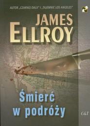 okładka Śmierć w podróży, Książka | James Ellroy